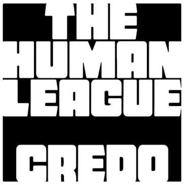 HUMAN LEAGUE Credo