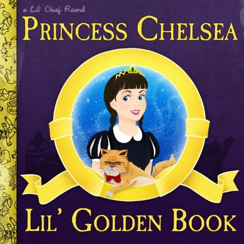 PRINCESS CHELSEA Lil' Golden Book