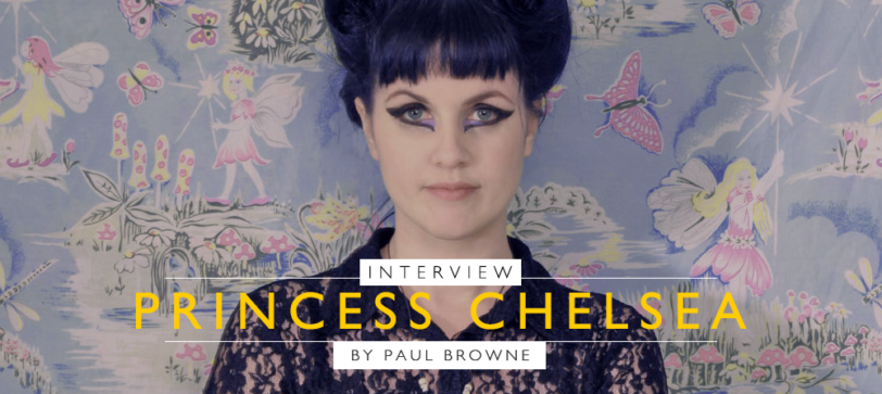 An interview with PRINCESS CHELSEA