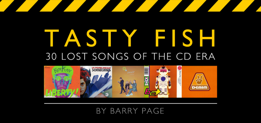 TASTY FISH : 30 Lost Songs of the CD Era
