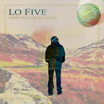 LO FIVE When It's Time To Let Go