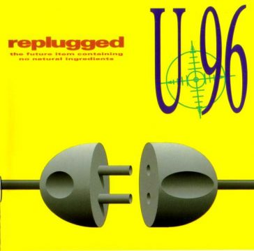 Lost Albums : U96 Replugged