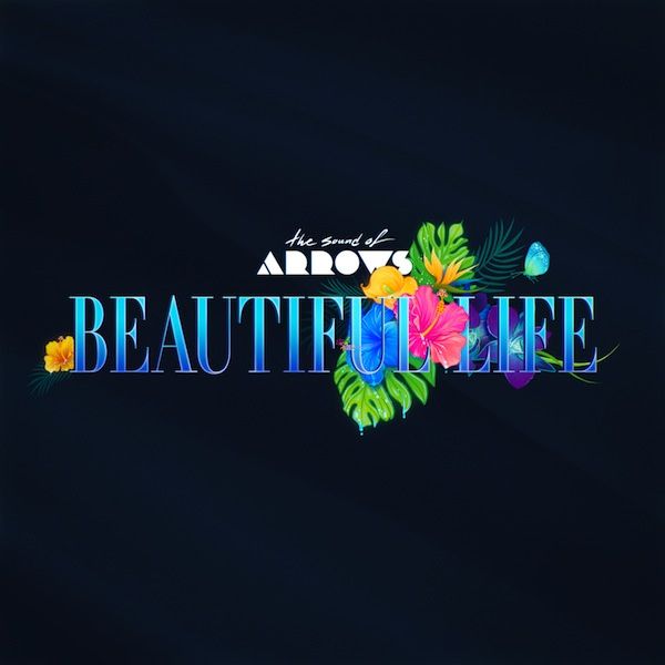 THE SOUND OF ARROWS – Beautiful Life