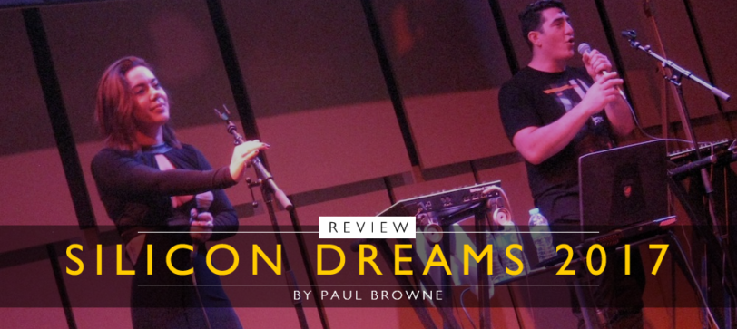 SILICON DREAMS 2017 Review