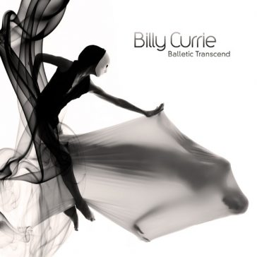 BILLY CURRIE – Balletic Transcend