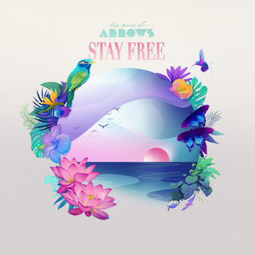 THE SOUND OF ARROWS – Stay Free
