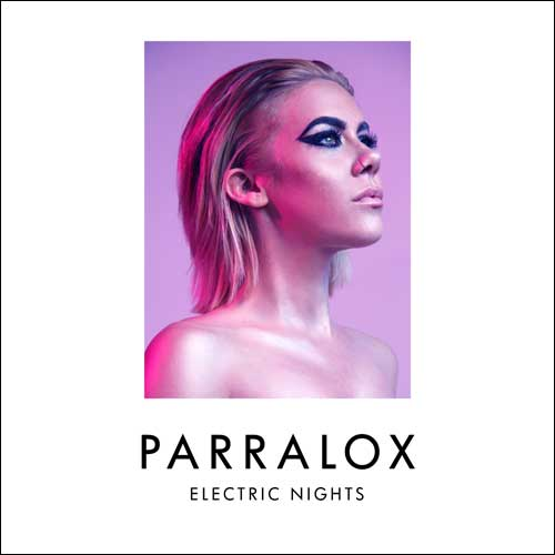 PARRALOX – Electric Nights