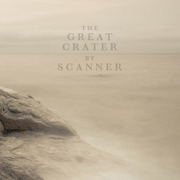SCANNER – The Great Crater
