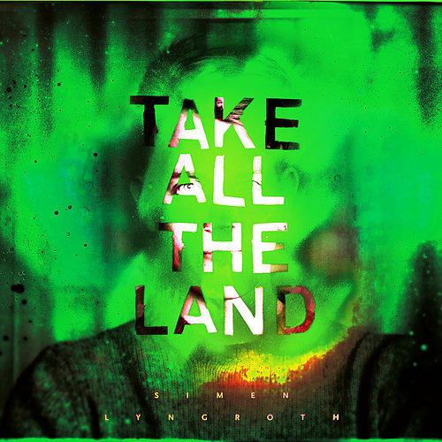SIMEN LYNGROTH – Take All The Land