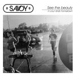 SAVOY – See The Beauty In Your Drab Hometown