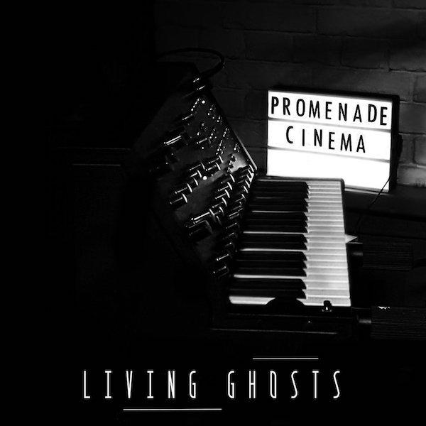 PROMENADE CINEMA – Living Ghosts