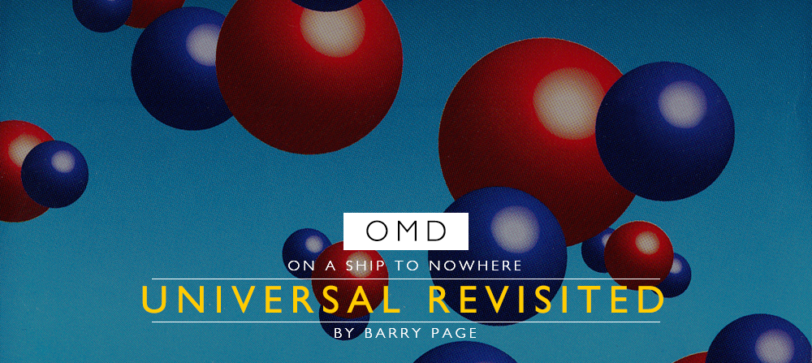 OMD – ON A SHIP TO NOWHERE – UNIVERSAL REVISITED