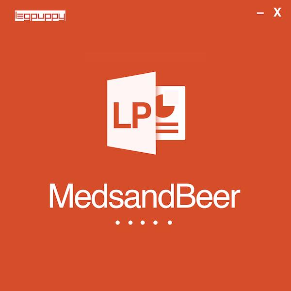 LEGPUPPY – Meds and Beer