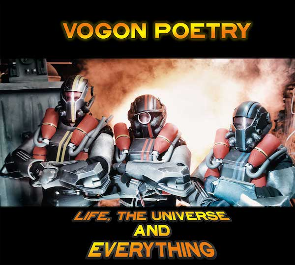 VOGON POETRY – Life, the Universe and Everything