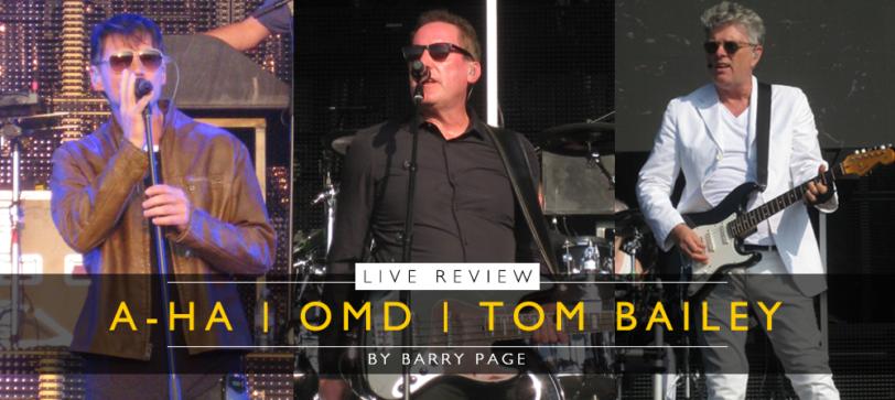 A-HA, OMD & TOM BAILEY Live