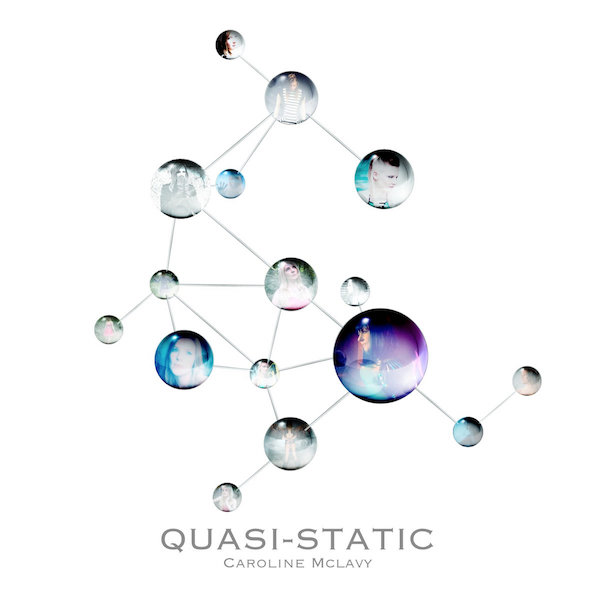 CAROLINE McLAVY – Quasi-Static