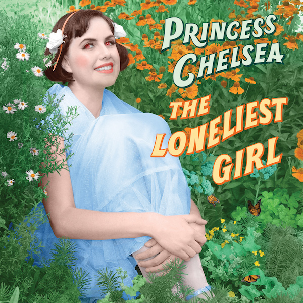 PRINCESS CHELSEA – The Loneliest Girl