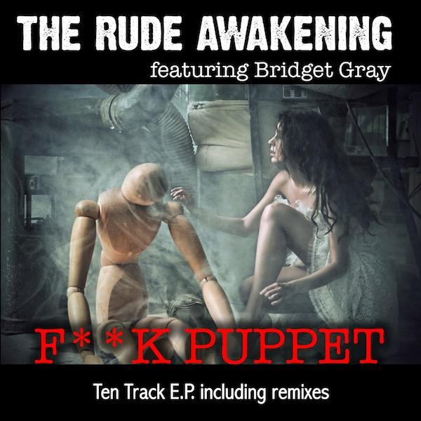 THE RUDE AWAKENING – Fuck Puppet